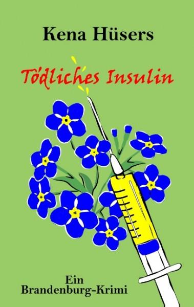 Tödliches Insulin. Ein Brandenburg-Krimi