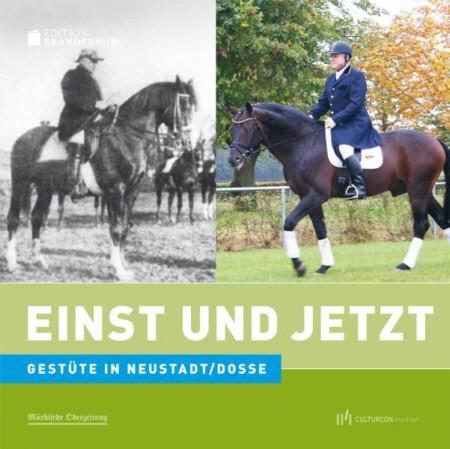 Gestüte in Neustadt / Dosse. Einst und Jetzt