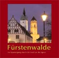 Fürstenwalde. Ein Spaziergang durch die Stadt an der Spree