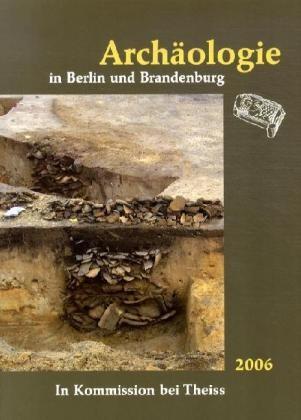 Archäologie in Berlin und Brandenburg - Jahrbuch 2006
