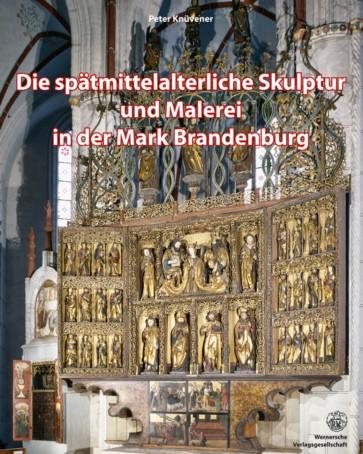 Die spätmittelalterliche Skulptur und Malerei in Brandenburg