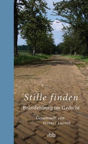 Stille finden. Brandenburg im Gedicht