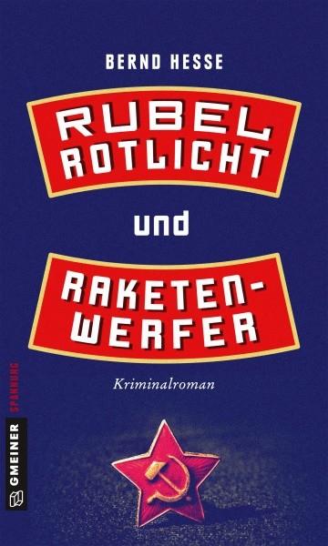 Rubel, Rotlicht und Raketenwerfer. Kriminalroman