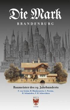Die Mark Brandenburg Heft 76 - Baumeister des 19. Jahrhunderts