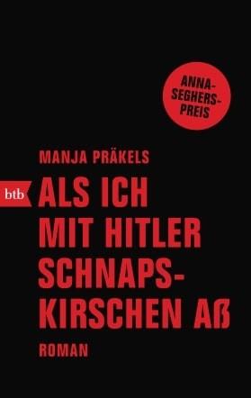 Als ich mit Hitler Schnapskirschen aß. Roman