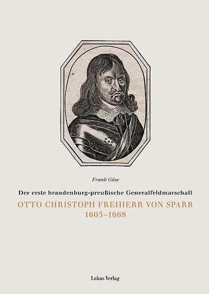 Otto Christoph Freiherr von Sparr 1605-1668