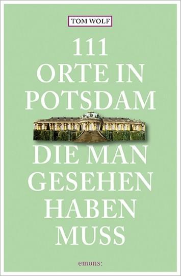 111 Ort in Potsdam, die man gesehen haben muss