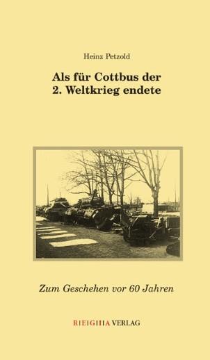 Als für Cottbus der 2. Weltkrieg endete