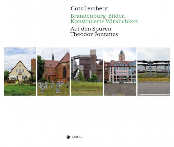 Brandenburg-Bilder. Konstruierte Wirklichkeit