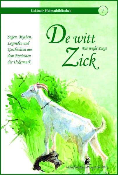 De witt Zick / Die weiße Ziege
