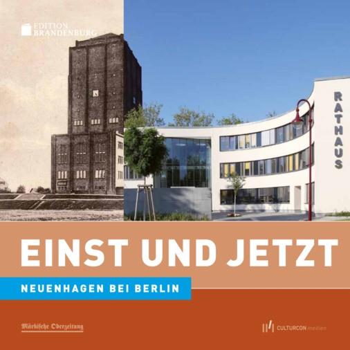 Neuenhagen bei Berlin. Einst und Jetzt