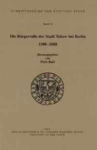 Die Bürgerrolle der Stadt Teltow bei Berlin 1500-1888