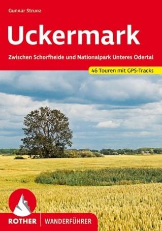 Uckermark. Zwischen Schorfheide und Nationalpark Unteres Odertal