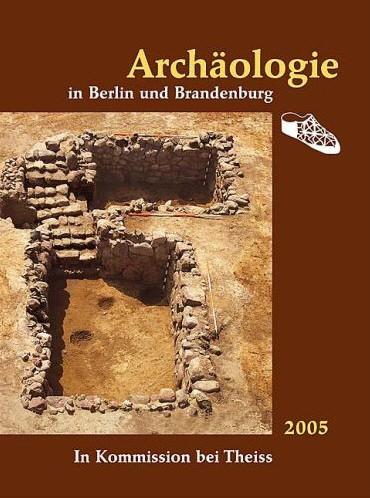 Archäologie in Berlin und Brandenburg - Jahrbuch 2005