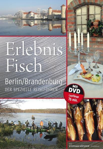 Erlebnis Fisch Berlin / Brandenburg. Der spezielle Reiseführer