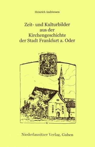 Zeit- und Kulturbilder der Kirchengeschichte von Frankfurt / O.