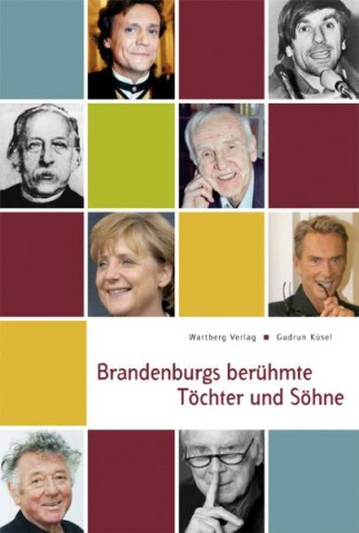 Brandenburgs berühmte Töchter uns Söhne