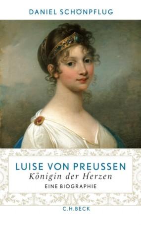 Luise von Preußen. Königin der Herzen