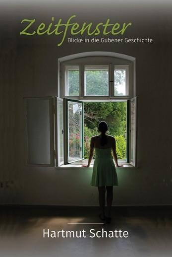 Zeitfenster. Blicke in die Gubener Geschichte