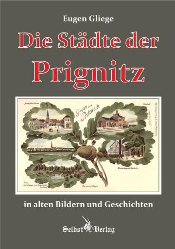 Die Städte der Prignitz in alten Bildern und Geschichten