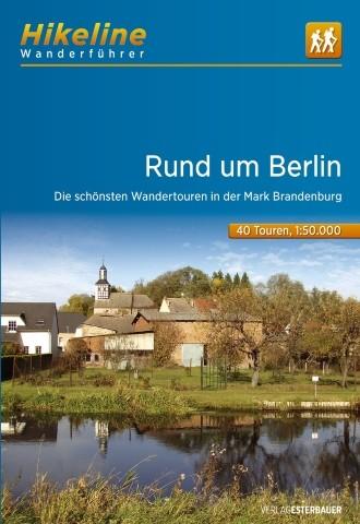 Rund um Berlin. Die schönsten Wandertouren in Brandenburg