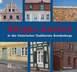 Bürger_bauten in den historischen Stadtkernen Brandenburgs