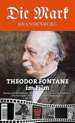 Theodor Fontane im Film - Die Mark Brandenburg - Heft 112