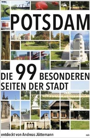 Potsdam. Die 99 besonderen Seiten der Stadt