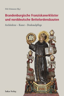 Brandenburgische Franziskanerklöster u. norddeutsche Bettelorden