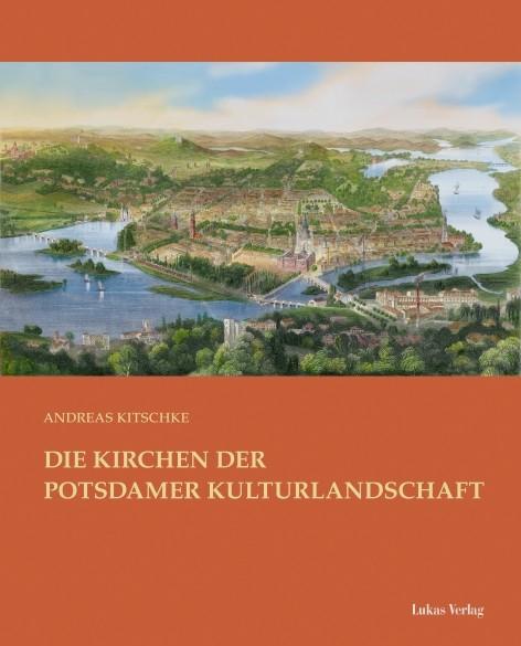 Die Kirchen der Potsdamer Kulturlandschaft