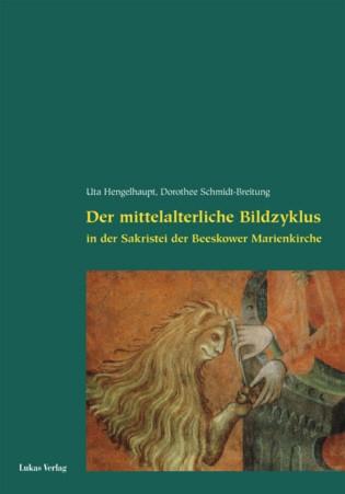 Der mittelalterliche Bildzyklus in der Beeskower Marienkirche