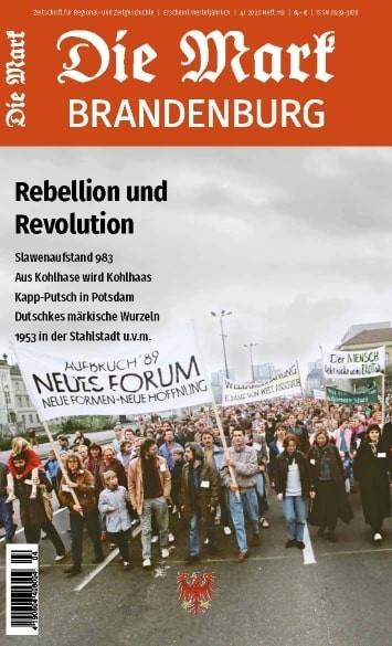 Rebellion und Revolution - Die Mark Brandenburg - Heft 119