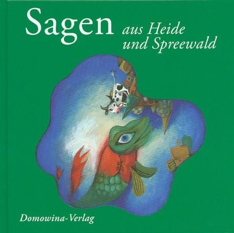 Sagen aus Heide und Spreewald