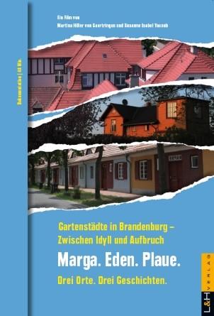 Marga. Eden. Plaue. Gartenstädte in Brandenburg