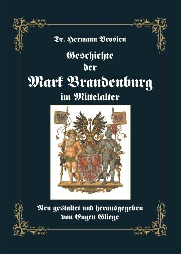 Geschichte der Mark Brandenburg im Mittelalter (Reprint)