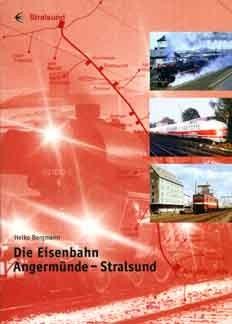 Die Eisenbahn Angermünde - Stralsund